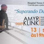 Hospital Nosso Lar realiza palestra sobre superação de desafios com o escritor Amyr Klink